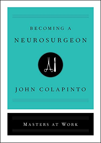 Becoming a Neurosurgeon (Masters at Work)