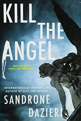 Kill the Angel (Caselli and Torre Series, Bk. 2)