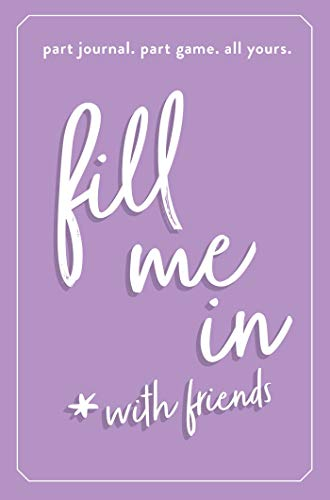 Fill Me In: Part Journal, Part Game, All Yours