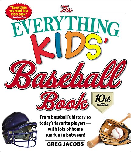 The Everything Kids' Baseball Book (10th Edition)