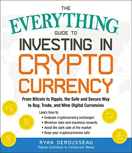 Investing in Crypto Currency (The Everything Guide to)