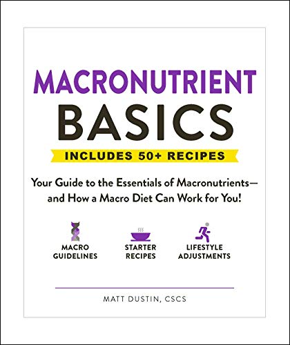 Macronutrient Basics: Your Guide to the Essentials of Macronutrients - and How a Macro Diet Can Work for You!