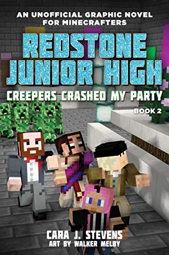 Creepers Crashed My Party (Redstone Junior High, Bk.2)