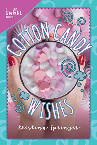 Cotton Candy Wishes (Swirl Series, Bk. 6)