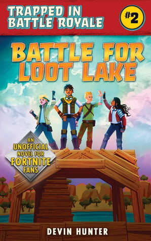 Battle for Loot Lake (Trapped in Battle Royale, Bk. 2)