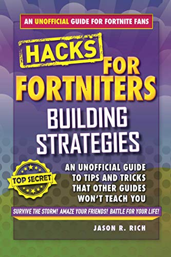 Fortnite Battle Royale Hacks: Building Strategies (Hacks for Fortniters)