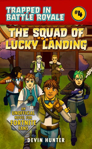 The Squad of Lucky Landing (Trapped in Battle Royale, Bk. 4)