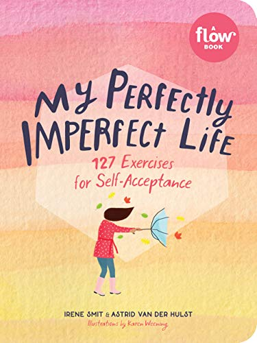 My Perfectly Imperfect Life: 127 Exercises for Self-Acceptance (Flow)