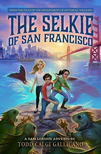 The Selkie of San Francisco (Sam London Adventure Series, Bk. 2)