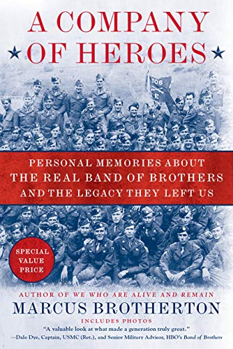 A Company of Heroes: Personal Memories About the Real Band of Brothers and the Legacy They Left Us (Paperback)