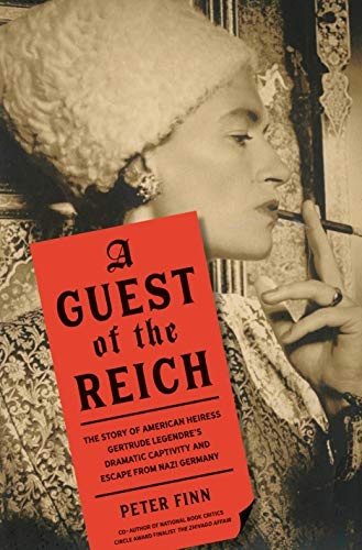 A Guest of the Reich: The Story of American Heiress Gertrude Legendre's Dramatic Captivity and Escape from Nazi Germany