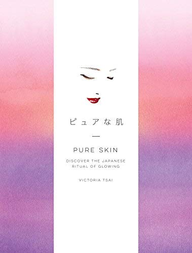 Pure Skin: Discover the Japanese Ritual of Glowing