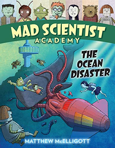 The Ocean Disaster (Mad Scientist Academy, Bk. 4)