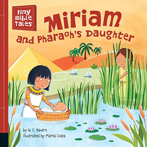Miriam and Pharaoh's Daughter (Tiny Bible Tales)