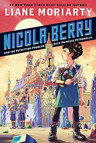 Nicola Berry and the Petrifying Problem with Princess Petronella (Bk. 1)
