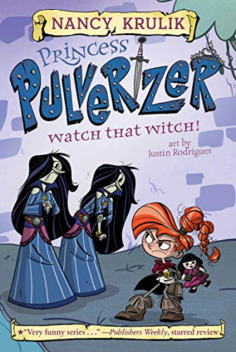 Watch That Witch! (Princess Pulverizer, Bk. 5)