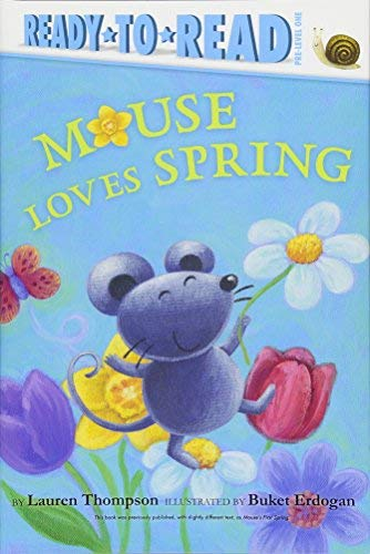 Mouse Loves Spring (Ready-to-Read, Pre-Level 1)