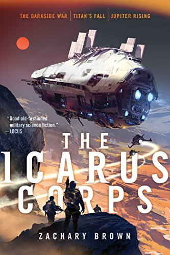 The Icarus Corps (The Darkside War; Titan's Fall; Jupiter Rising)