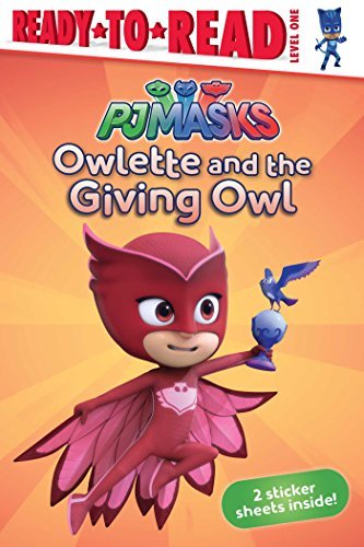 Owlette and the Giving Owl (PJ Masks, Ready-to-Read Level 1)