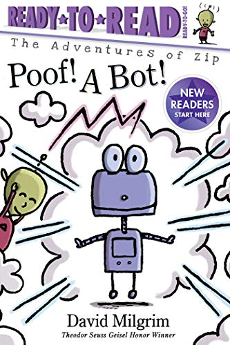 Poof! A Bot! (The Adventures of Zip, Ready-to-Read/Ready-to-Go!)