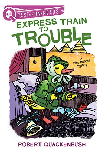 Express Train to Trouble: A Miss Mallard Mystery (QUIX, Fast, Fun, Reads)