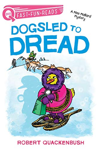 Dogsled to Dread (A Miss Mallard Mystery, Quix Fast, Fun, Reads)