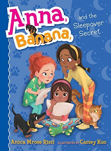 Anna, Banana, and the Sleepover Secret (Anna, Banana, Bk. 7)
