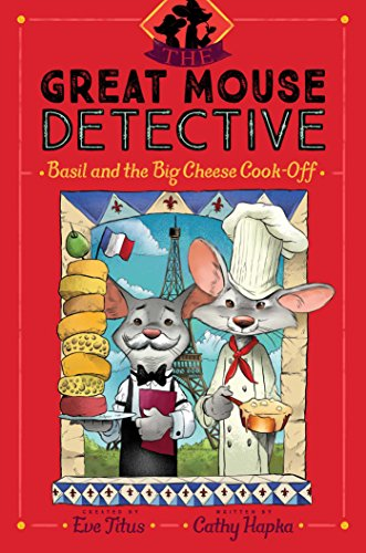 Basil and the Big Cheese Cook-Off (The Great Mouse Detective, Bk. 6)