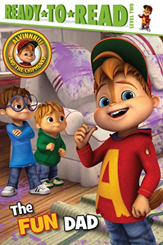 The Fun Dad (Alvinnn!!! and the Chipmunks, Ready-to-Read Level 2)