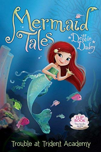 Trouble at Trident Academy/Battle of the Best Friends (Mermaid Tales Flip Bks 1-2)