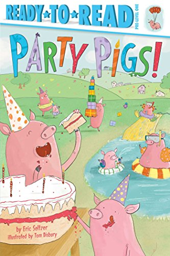 Party Pigs! (Ready-to-Read/Pre-Level 1)