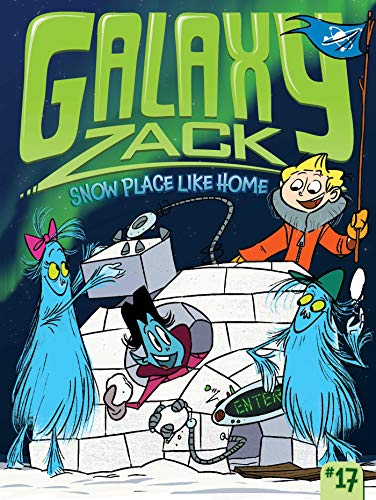 Snow Place Like Home (Galaxy Zack, Bk. 17)
