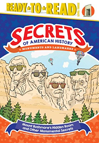 Mount Rushmore's Hidden Room and Other Monumental Secrets: Monuments and Landmarks (Secrets of American History, Ready-to-Read! Level 3)