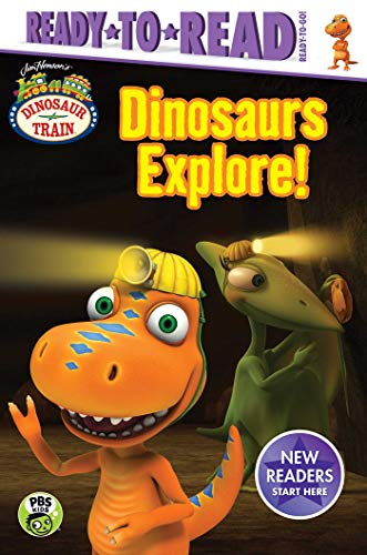 Dinosaurs Explore! (Dinosaur Train, Ready-to-Read! Ready-to-Go!)