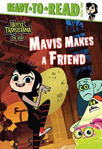 Mavis Makes a Friend (Hotel Transylvania: The Series, Ready-to-Read! Level 2)