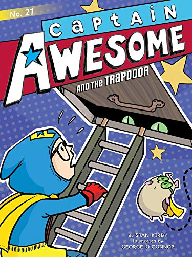 Captain Awesome and the Trapdoor (Captain Awesome, Bk. 21)