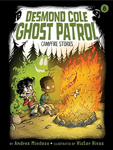 Campfire Stories (Desmond Cole Ghost Patrol, Bk. 8)