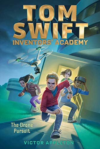 The Drone Pursuit (Tom Swift Inventors' Academy, Bk. 1)
