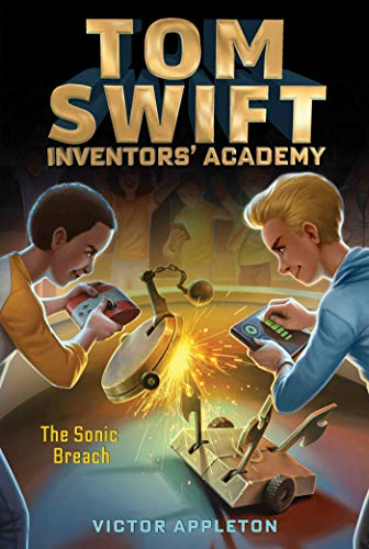 The Sonic Breach (Tom Swift Inventors' Academy, Bk. 2)