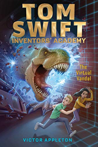 The Virtual Vandal (Tom Swift Inventors' Academy, Bk. 4)