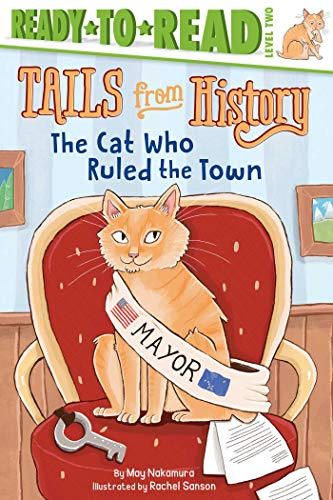 The Cat Who Ruled the Town (Tails from History, Ready-to-Read/Level 2)