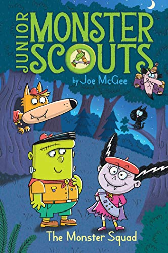 The Monster Squad (Junior Monster Scouts, Bk. 1)