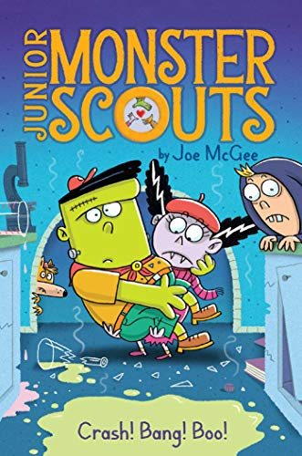 Crash! Bang! Boo! (Junior Monster Scouts, Bk. 2)