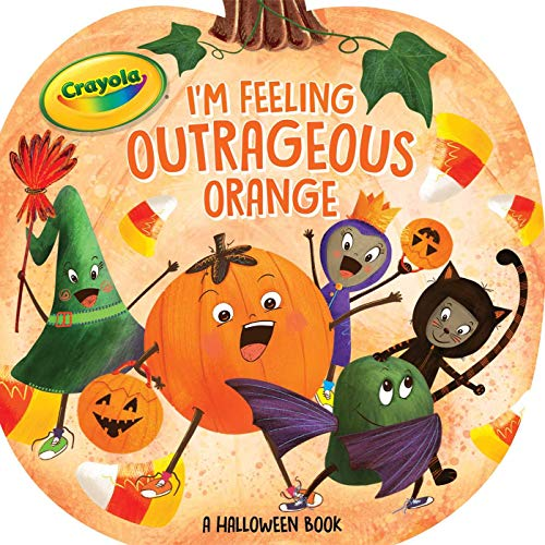 I'm Feeling Outrageous Orange: A Halloween Book (Crayola)