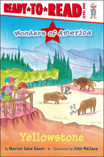 Yellowstone (Wonders of America, Ready-to-Read! Level 1)