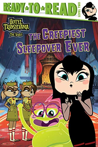The Creepiest Sleepover Ever (Hotel Transylvania: The Series, Ready-to-Read/Level 2)
