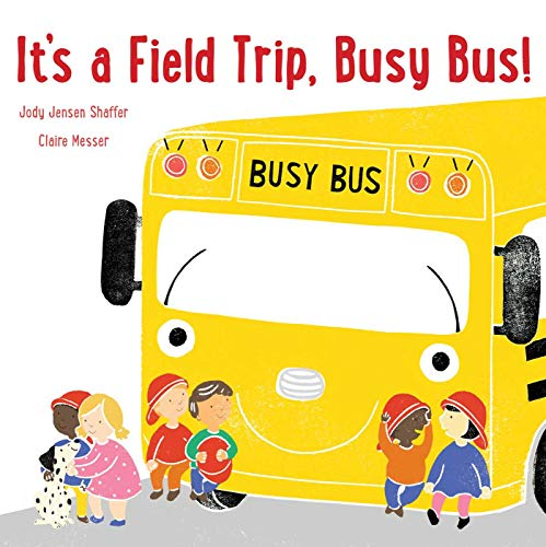 It's a Field Trip, Busy Bus! (Busy Bus)