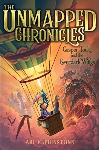 Casper Tock and the Everdark Wings (The Unmapped Chronicles, Bk. 1)