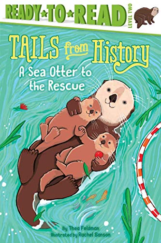 A Sea Otter to the Rescue (Tails from History, Ready-to-Read, Level 2)
