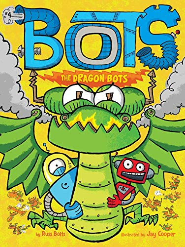 The Dragon Bots (Bots, Bk. 4)